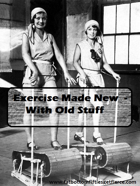 Exercise Made New With Old Stuff
