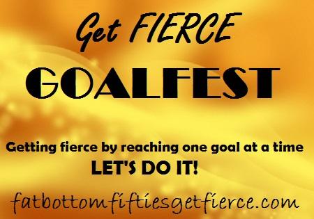 Getting Fierce GOALFEST!