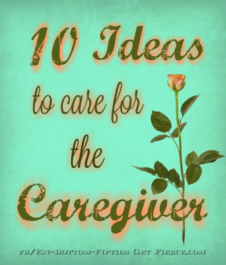 10 Ideas to Care for the Caregiver