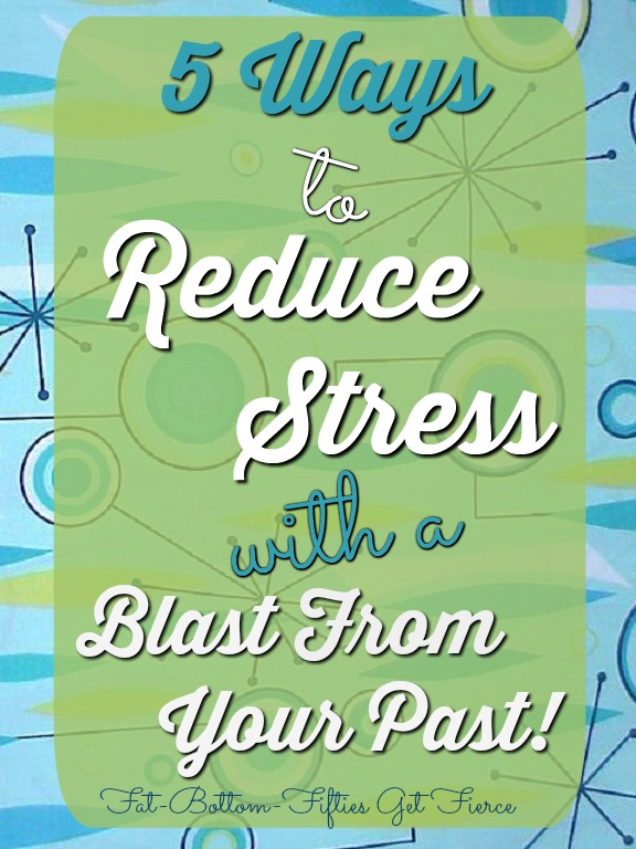 Reduce Stress with Blast From Past
